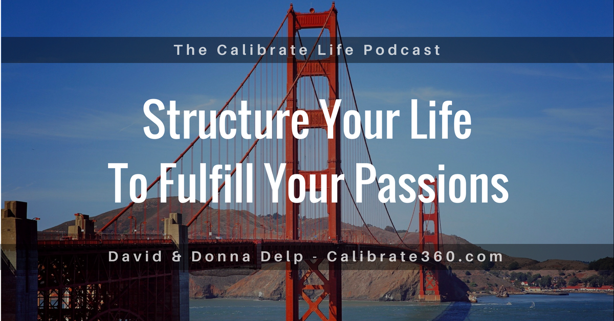005 – Building a Joyful Life: How to Structure Your Life to Fulfill Your Passions