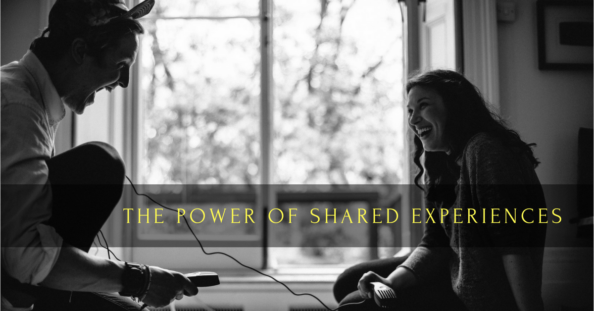 022 – The Power of Shared Experiences