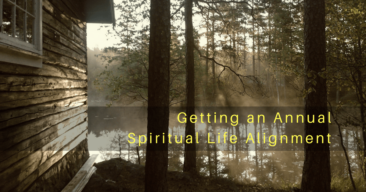 027 – Getting an Annual Spiritual Life Alignment