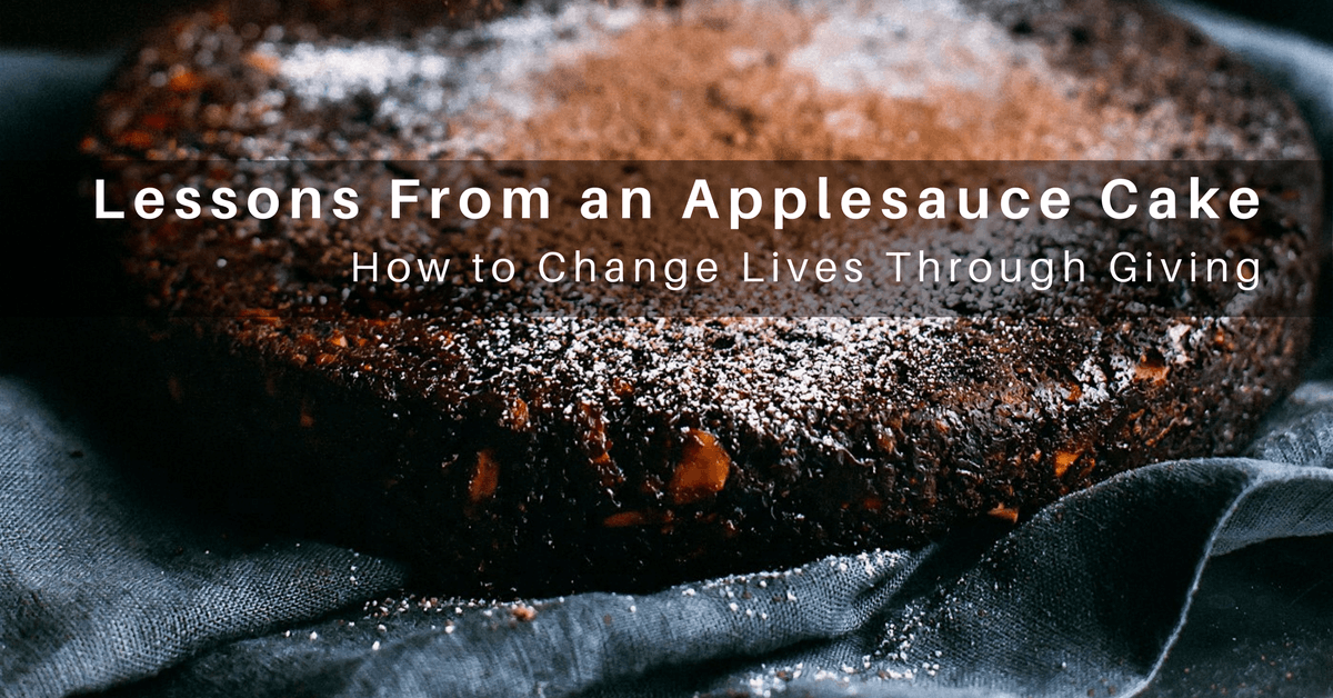 049 – Lessons from an Applesauce Cake: How to Change Lives Through Giving