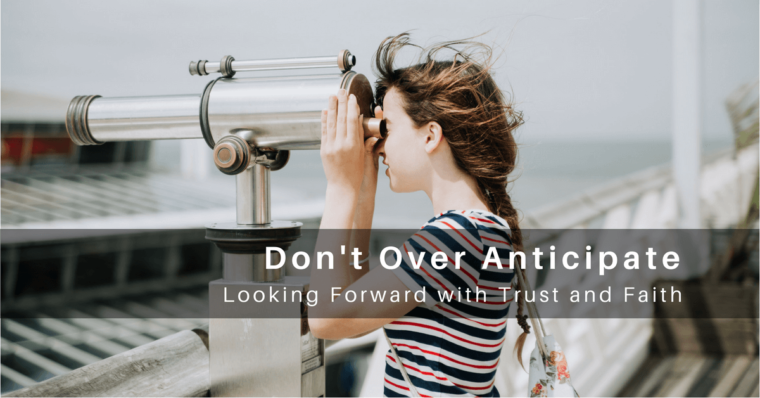 Don't Over Anticipate
