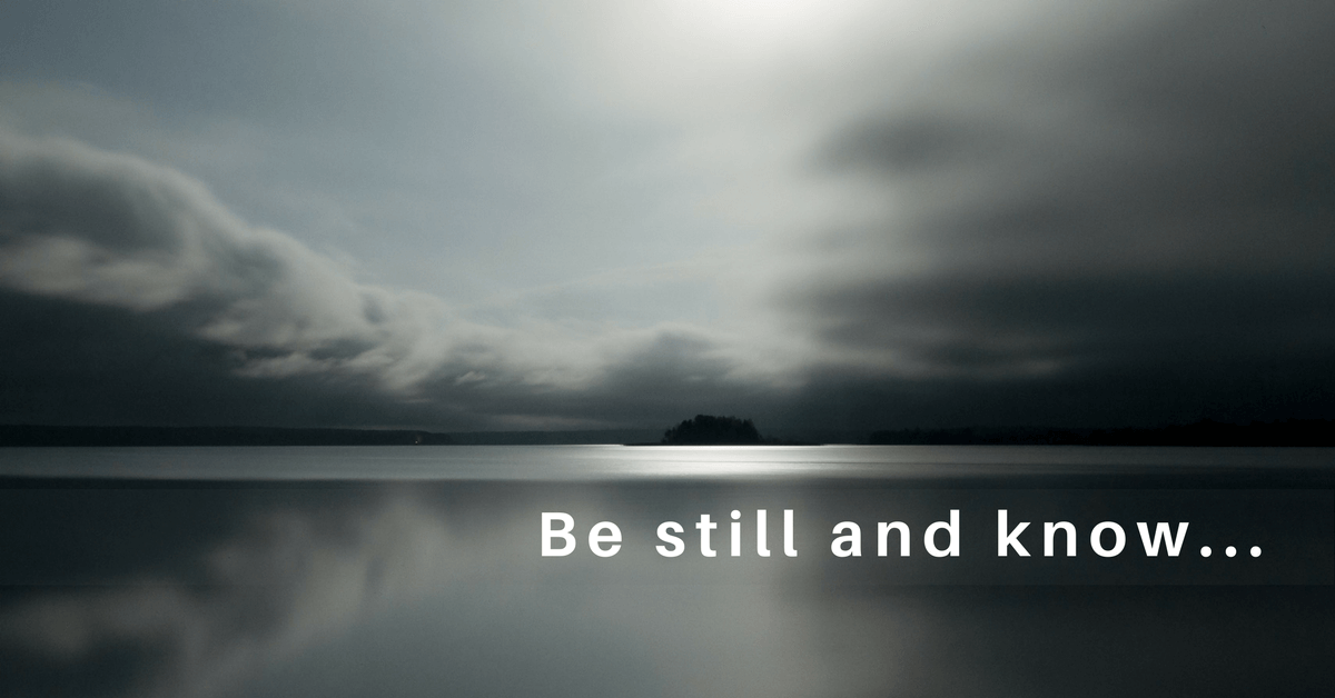 062 – Be Still and Know