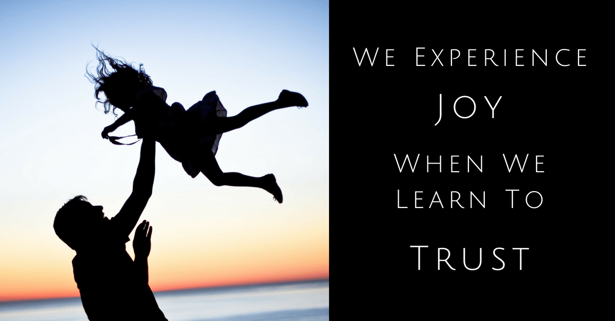Joy Through Trust