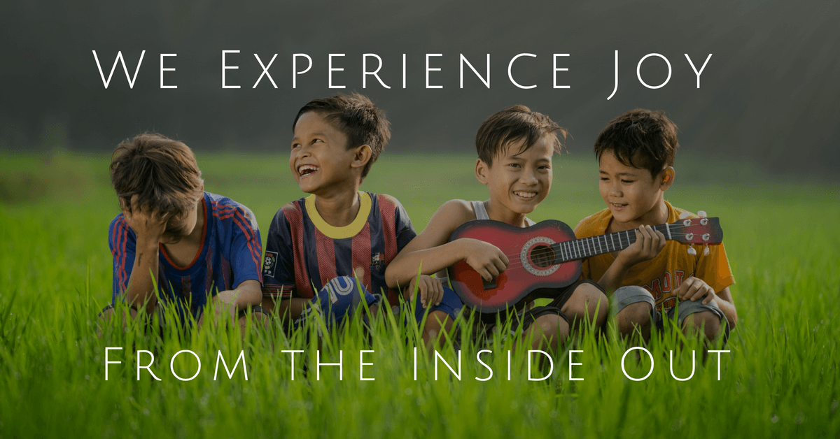 Joy from the inside out