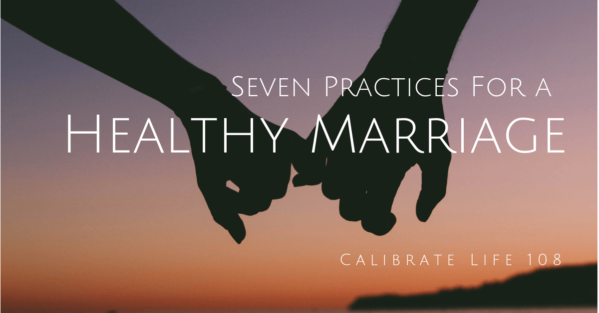 7 Healthy Marriage Practices