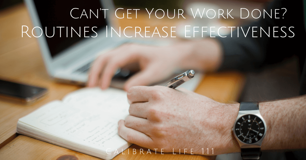 routines increase effectiveness