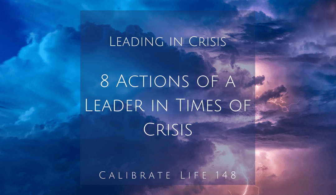 8 Actions of a Leader in Times of Crisis