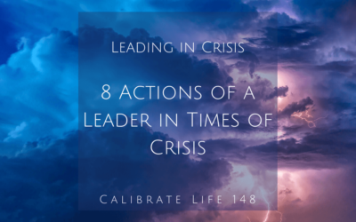 148 – Leading in Crisis: Eight Actions of a Leader in Times of Crisis